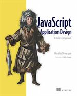 JavaScript Application Design / A Build First Approach